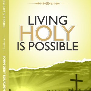 Living Holy Is Possible