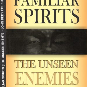 Familiar Spirits – The Unseen Enemies